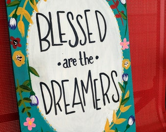 Blessed are The Dreamers