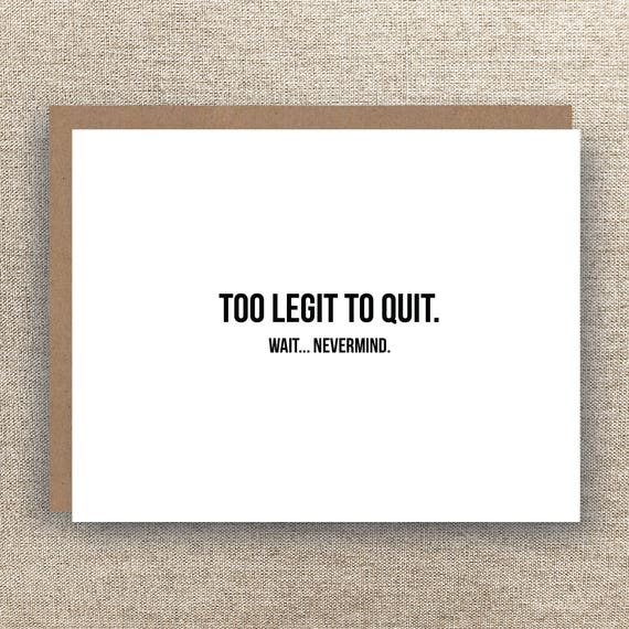 Funny Farewell Quotes To Coworkers: Too Legit To Quit Card New Job Card Resignation Card