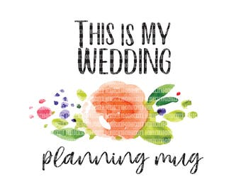 This is my wedding planning mug clipart, Sublimation Designs, Adult Clipart, Clipart Graphics, Commercial Clipart, Scrapbooking