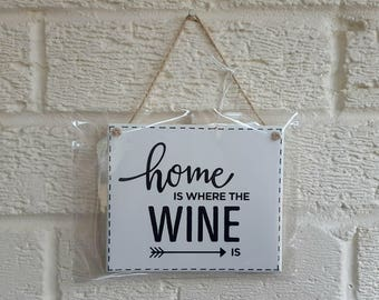 HOME is Where The WINE Is - House sign - wooden Sign Plaque New Home gift House Gift