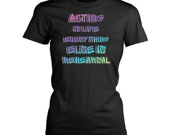Acting womens fit T-Shirt. Funny Acting shirt.