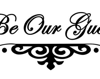 Be Our Guest Home Office Vinyl Wall Door Art Decal Removable Sticker Oracal