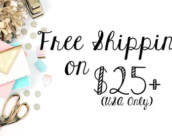 FREE SHIPPING on 25 Dollar Order - Coupon
