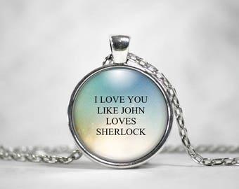 I Love you, 25mm Silver Pendant, BBC Sherlock, John Watson, Sherlock Holmes, Literary Jewelry, Sherlock Gift, Sherlock Pendant