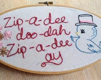 Zip a dee doo dah Hand Embroidered hoop art Disney Splash Mountain