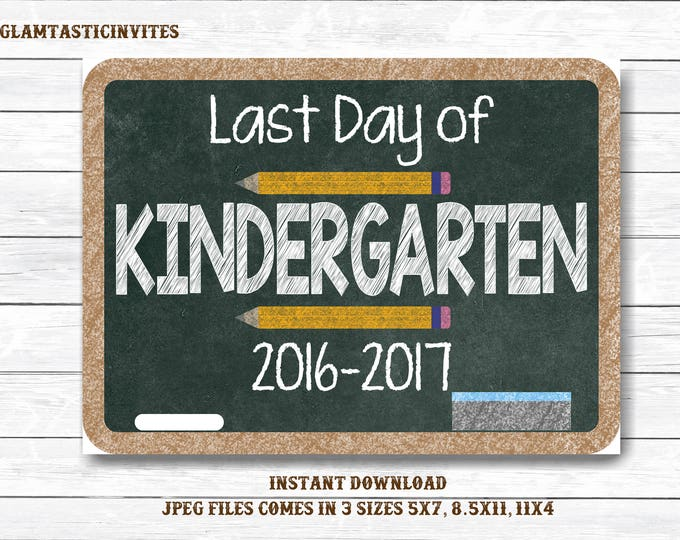 Last Day of Kindergarten Sign Instant Download, Last Day of School Chalkboard, Three Sizes, Last Day of School. Chalkboard Sign, DIY Sign