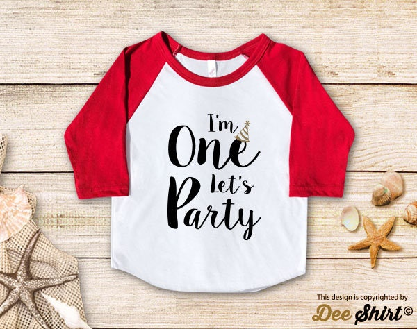 First Birthday Shirt 1st T Im One Lets Party