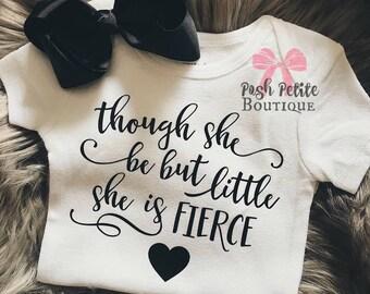 Though she be but little, she is FIERCE bodysuit - baby girl shirt - shakespeare baby - baby girl bodysuit - baby gift