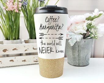 Original Coffee? Margarita? The world will never know - Funny Travel Coffee Mugs - Glitter Cup - Coffee Tumbler - Stainless Steel Travel Mug