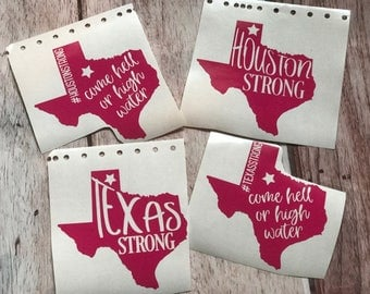 Come Hell or High Water-Houston Strong Decal- Fundraiser- Texas Stong
