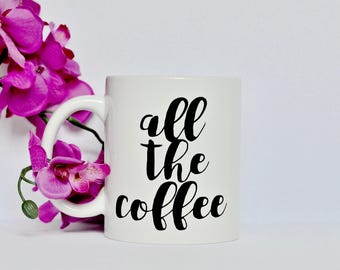 8oz All The Coffee mug