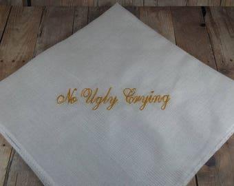 No Ugly Crying™ Handkerchief, the Perfect Bridesmaid Gift, Wedding keepsake.