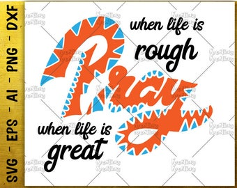 When Life is rough, Pray SVG Pray when life is great svg hand drawn svg cut files Cricut Silhouette Instant Download vector SVG png eps dxf