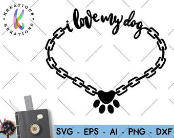 Dog chain svg I love my dog quote svg dog paw chain dog lover svg clipart  silhouette cut file Cricut Instant Download clip art SVG png dxf