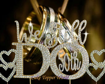 We still do Cake Topper -Rhinestone Cake decoration-We still Do-50th, 10th, 25th, 40th Anniversary-Party supplies crystal hearts