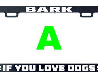 Bark if you live dogs license plate frame tag holder decal sticker