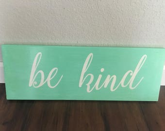 be kind, wooden, sign, hand painted