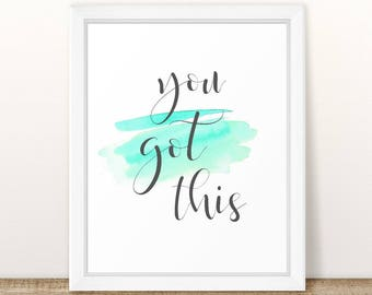 You Got This Quote Print, Nursery Wall Art, Nursery Quote, Baby Print, Baby Shower, Watercolor, inspirational print, encouragement - Green