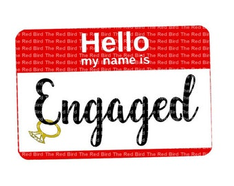 Bride, Fiance Name Tag Hello, My name is Engaged Funny SVG,PdF, EPS,DXF, Png cut file Digital Download