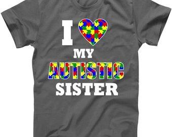 I Love My Autistic Sister - Autism Awareness Shirt