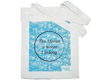 "Cotton Bag ""The Ocean is Where I Belong"""