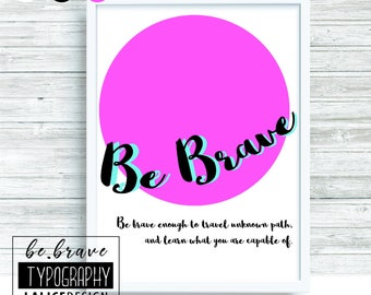 Supporting / Inspirational Quote Nursery printable wall art - Be brave enough to travel unknown path - black pink
