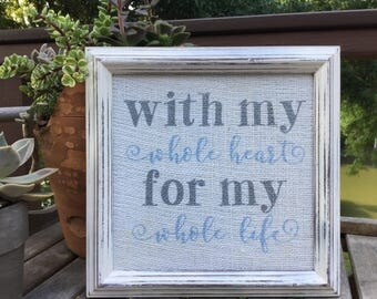 with my whole heart,for my whole life,Wedding prop,Framed quote Canvas,romantic saying,anniversary gift,Wedding gift,gallery wall art