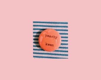 """peachy keen hand-typed typewriter pin pinback 1"""" button"""