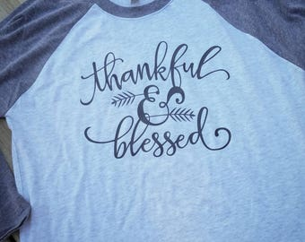 Thankful & Blessed, Thankful Blessed Raglan, Thankful Blessed Shirt, Christian Shirt, Christian woman shirt, Christian Apparel
