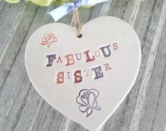 Fabulous Sister, Ceramic, Heart , Keepsake, Gift