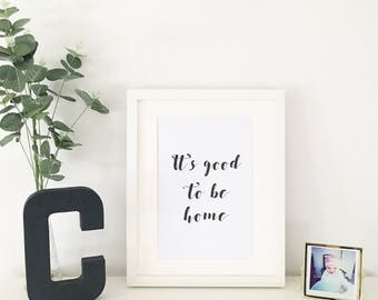 It's Good To Be Home A4 Print