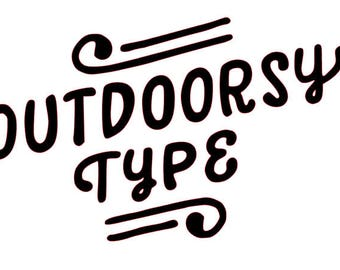 Outdoorsy Type - Adventure Decal -Outdoorsy Type Decal - Tumbler Decal - Laptop Decal - Car Decal - Mac Book Decal - Cup Decal - Yeti Decal
