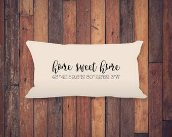"Home Sweet Home Pillow 13x20"" oblong, Housewarming Gift, Wedding Gift, New Home Gift, Coordinates Pillow Cover, Longitude Pillow Cover"