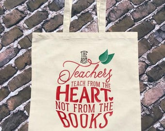 The Best Teachers Teach From the Heart Tote Bag