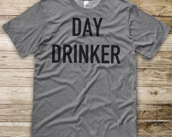 Day Drinker - Graphic Tee -