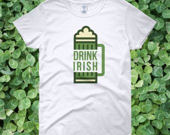 Drink Irish St. Patrick's Day Women's T-shirt | Support Beer from Ireland T-shirt