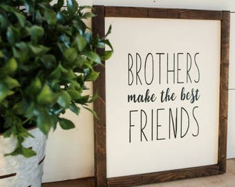 Brothers Make The Best Friends - Reclaimed Wood Sign
