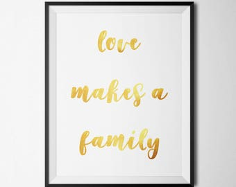Love Makes A Family Printable Inspiration Positive Quotes Printable Quotes Gold Foil Inspirational Wall Art Family Quote Prints Positive