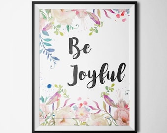 Be Joyful Printable Motivational Wall Art Boho Floral Home Wall Art Bohemian Floral Positive Quote Print Pink Floral Inspirational Art
