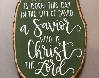 For unto you a child is born, Luke 2:11, Wood Sign, Christmas Decor