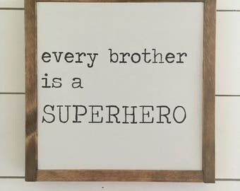 Every brother is a superhero
