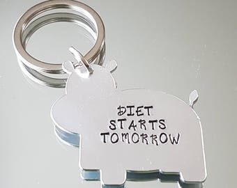 Hand stamped 'Diet starts tomorrow ' keyring, cute hippo can be re worded on request