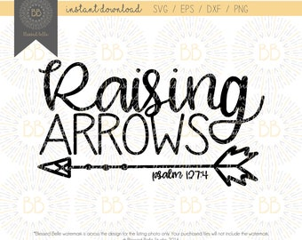 Raising arrows svg, mom svg, mom life svg, mom shirt svg, scripture, eps, dxf, png, cutting file, Silhouette, Cricut
