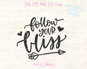 Svg files sayings, svg files, follow bliss svg, svg files for cricut, sayings svg, quotes svg, motivational svg, cut files, svg silhouette
