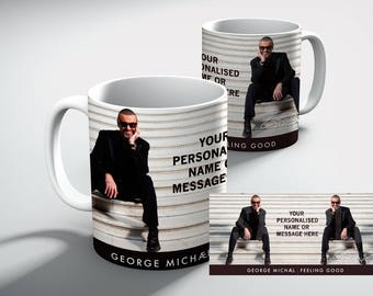 George Michael feeling good personalised Tribute White Coffee MUG