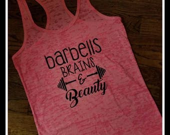 Barbells Brains and Beauty Tank Top, Womans Gym Tank, Womans Burnout Tank top, Exercise Tank; Barbells Brains and Beauty Work Out Tank