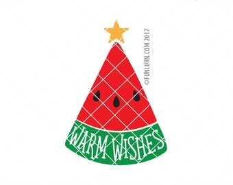 Warm wishes svg, watermelon, summer Christmas, Australia Christmas, Beach Christmas,  Christmas svg png dxf eps