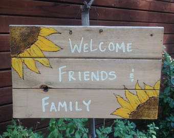 Welcome Friends & Family, sunflowers,front door,wall hanging,home decor,sign,welcome sign,yardart,handmade,handpainted
