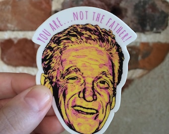 Maury Povich Die Cut Sticker // You are NOT the father!  // Die Cut Stickers // Maury Show // Funny Vinyl Stickers // The 90's Nostalgic