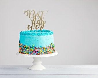 Best Day Ever Cake Topper- Wedding Cake Topper- Glitter Cake Topper- Best Day Ever- Engagement Topper- Bridal Shower Topper- Wedding Topper
